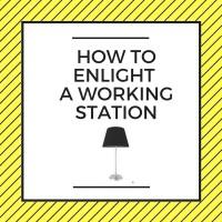Illuminare una working station, altrimenti nota come postazione di lavoro