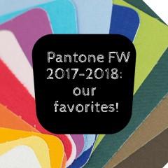 Pantone FW 2017-2018: i nostri preferiti