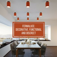Fermaluce: functional, decorative and discreet